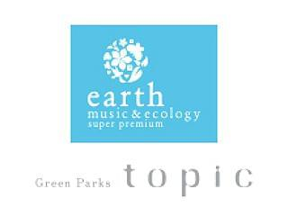 earth music&ecology Super premium store / Green Parks topic